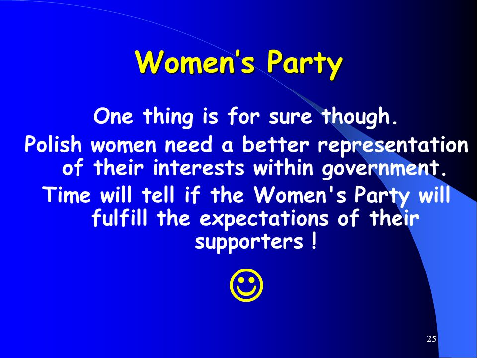 25 Women's Party One thing is for sure though.