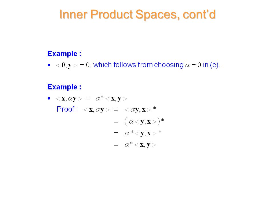 Inner Product Spaces, cont'd