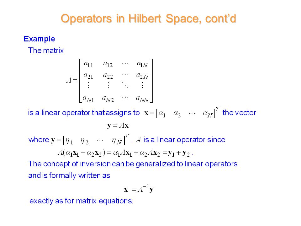 Operators in Hilbert Space, cont'd