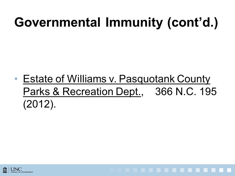 Governmental Immunity (cont'd.) Estate of Williams v.
