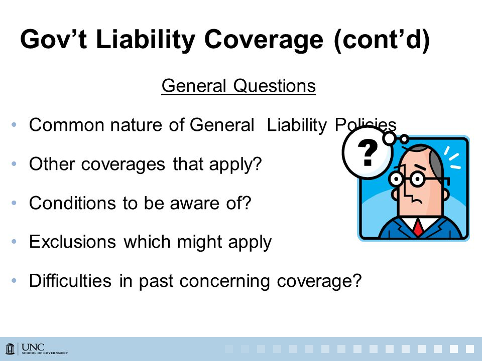 General Questions Common nature of General Liability Policies Other coverages that apply.