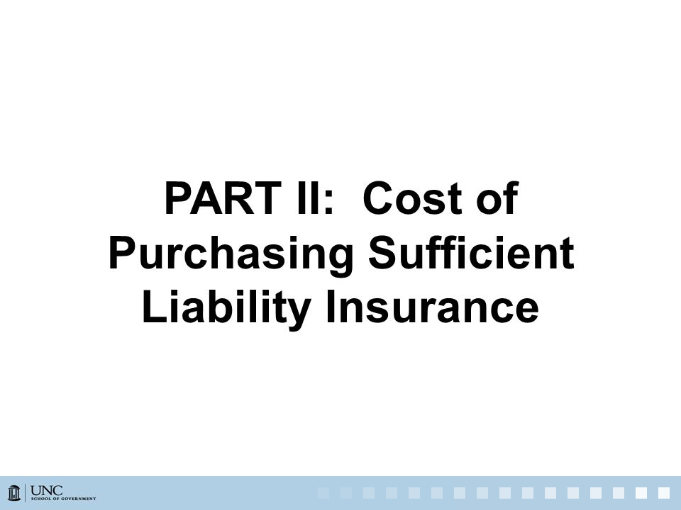 PART II: Cost of Purchasing Sufficient Liability Insurance