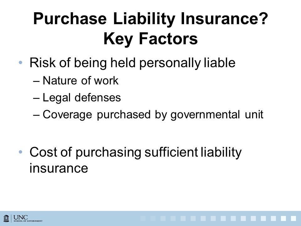 Purchase Liability Insurance.