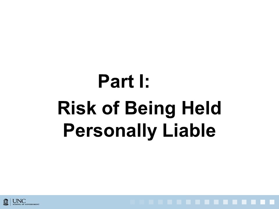 Part I: Risk of Being Held Personally Liable