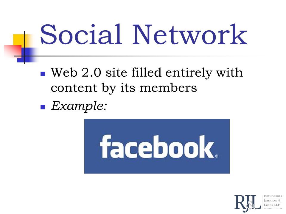 Social Network Web 2.0 site filled entirely with content by its members Example: