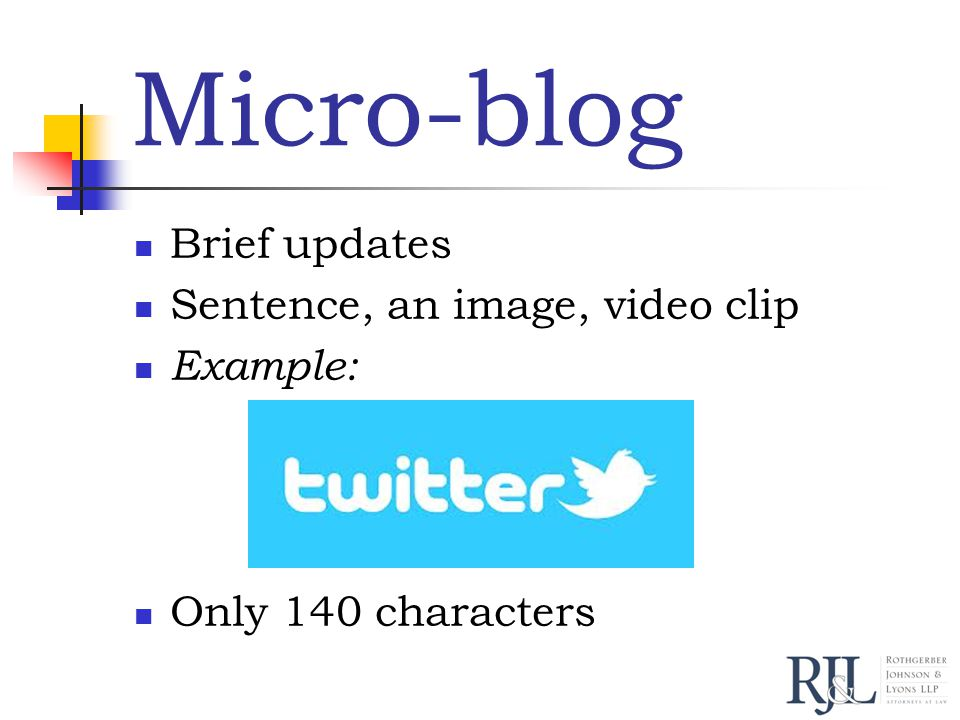 Micro-blog Brief updates Sentence, an image, video clip Example: Only 140 characters