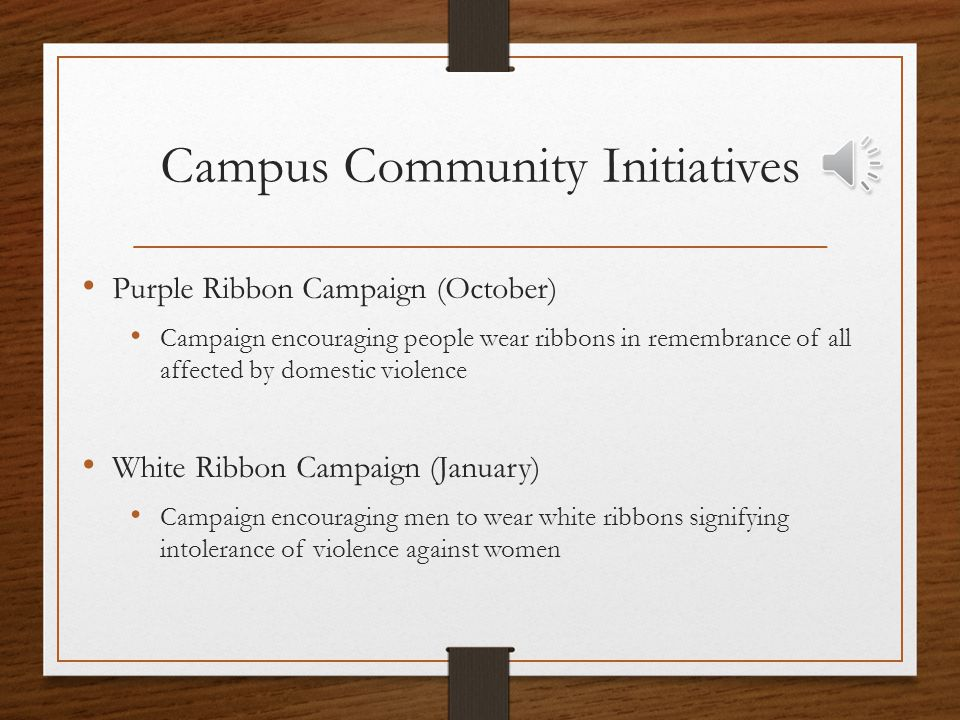 Campus Community Initiatives Campus Wide Training to educate the community on the following issues around sexual assault: Victim Support Sexual abuse prevention Understanding the law and policy What is sexual consent.