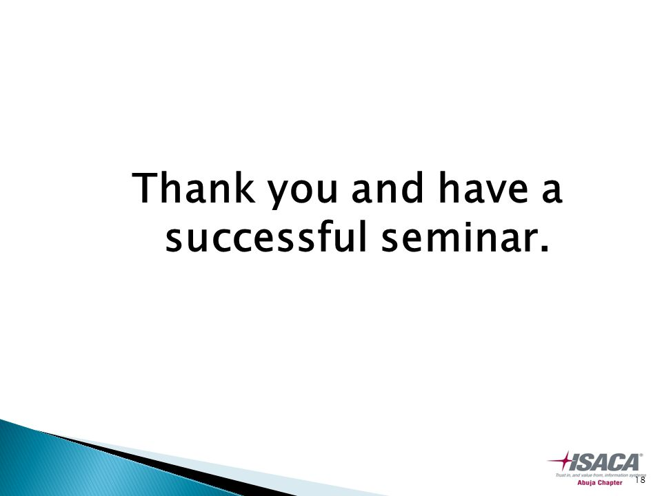 Thank you and have a successful seminar. 18