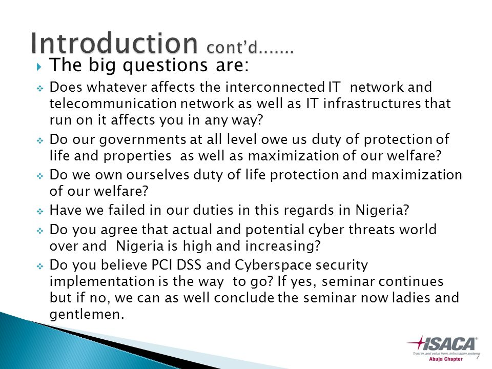  The big questions are:  Does whatever affects the interconnected IT network and telecommunication network as well as IT infrastructures that run on it affects you in any way.