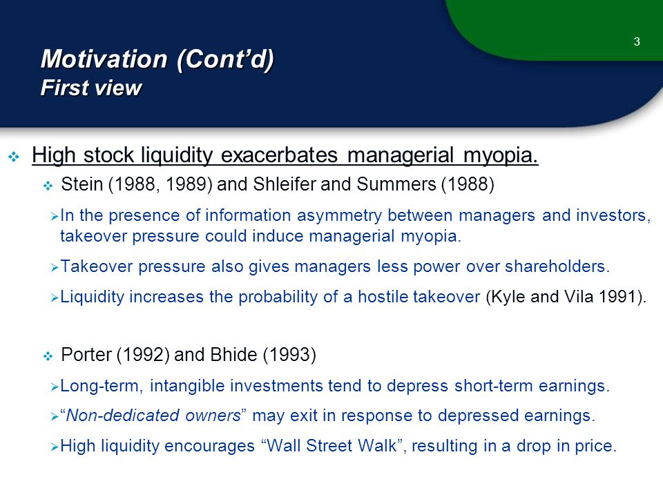 Motivation (Cont'd) First view  High stock liquidity exacerbates managerial myopia.