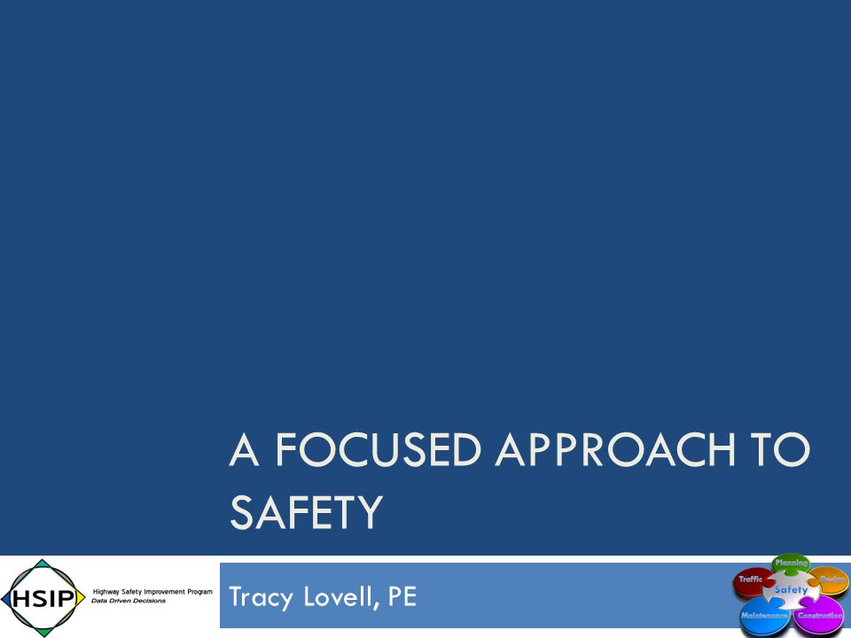 Tracy Lovell, PE A FOCUSED APPROACH TO SAFETY
