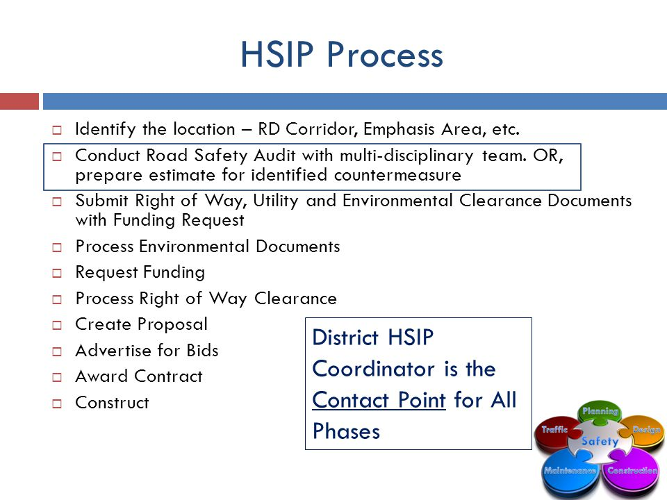 HSIP Process  Identify the location – RD Corridor, Emphasis Area, etc.