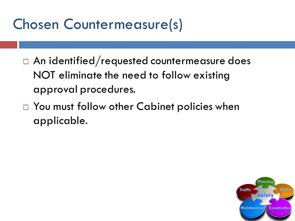 Chosen Countermeasure(s)  An identified/requested countermeasure does NOT eliminate the need to follow existing approval procedures.