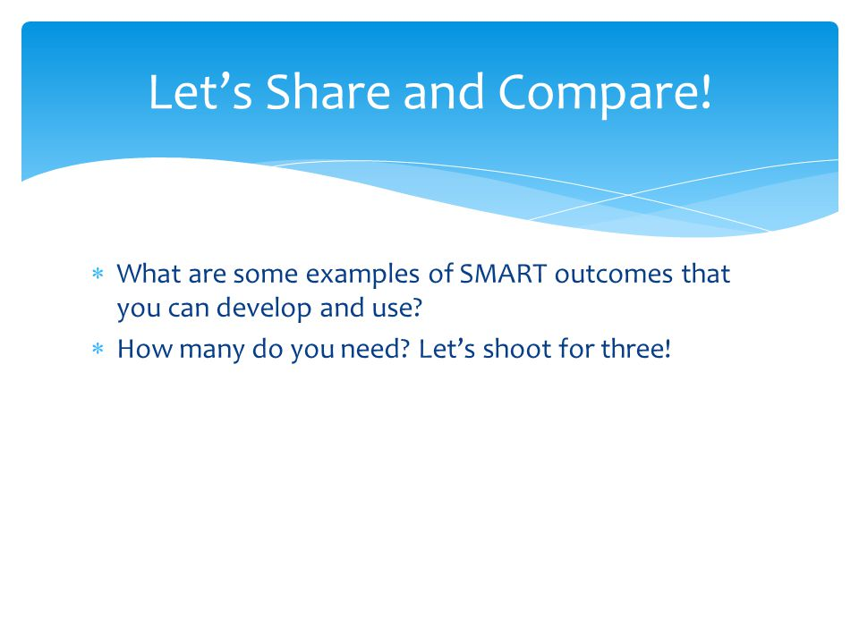  What are some examples of SMART outcomes that you can develop and use.