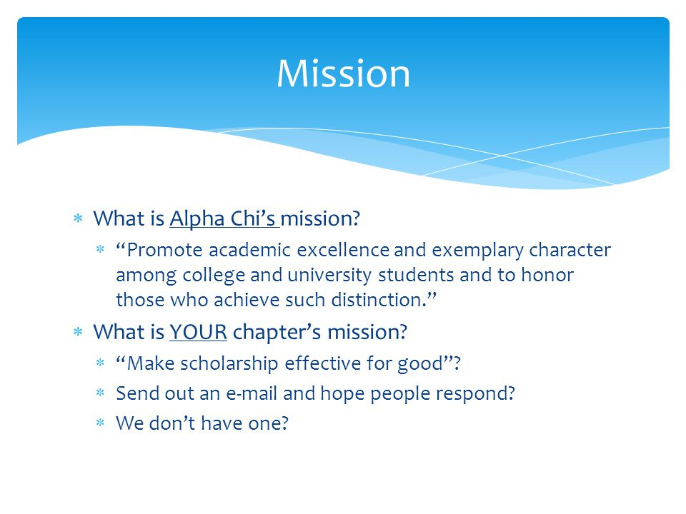  What is Alpha Chi's mission.