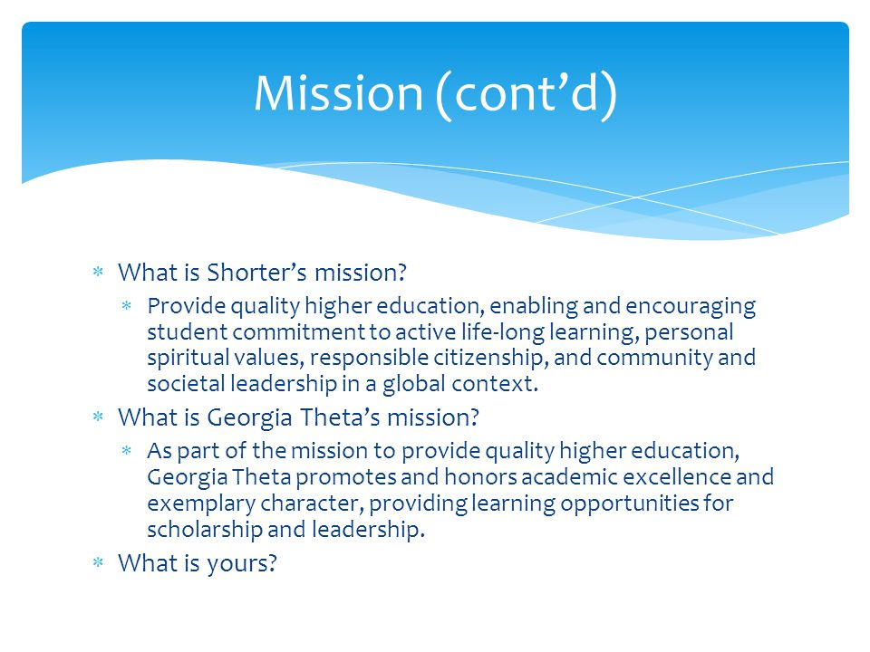  What is Shorter's mission.