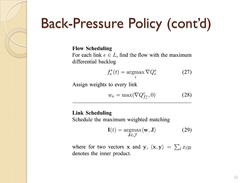 Back-Pressure Policy (cont'd) 20