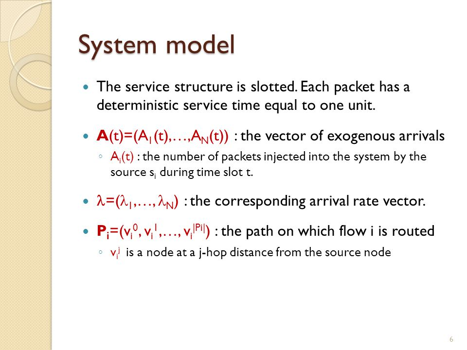 System model The service structure is slotted.