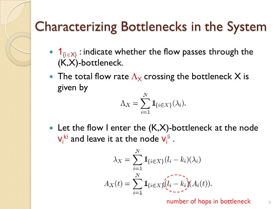 Characterizing Bottlenecks in the System 1 {i  X} : indicate whether the flow passes through the (K,X)-bottleneck.