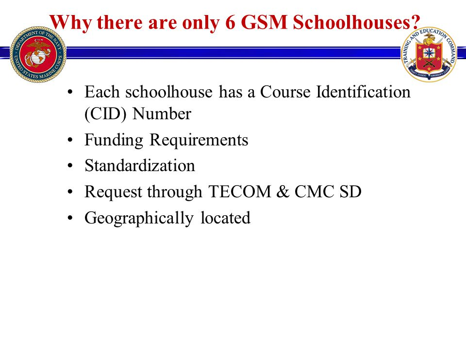 Why there are only 6 GSM Schoolhouses.