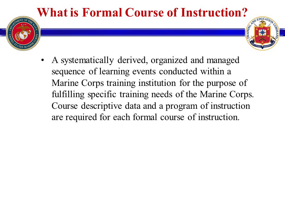 What is Formal Course of Instruction.