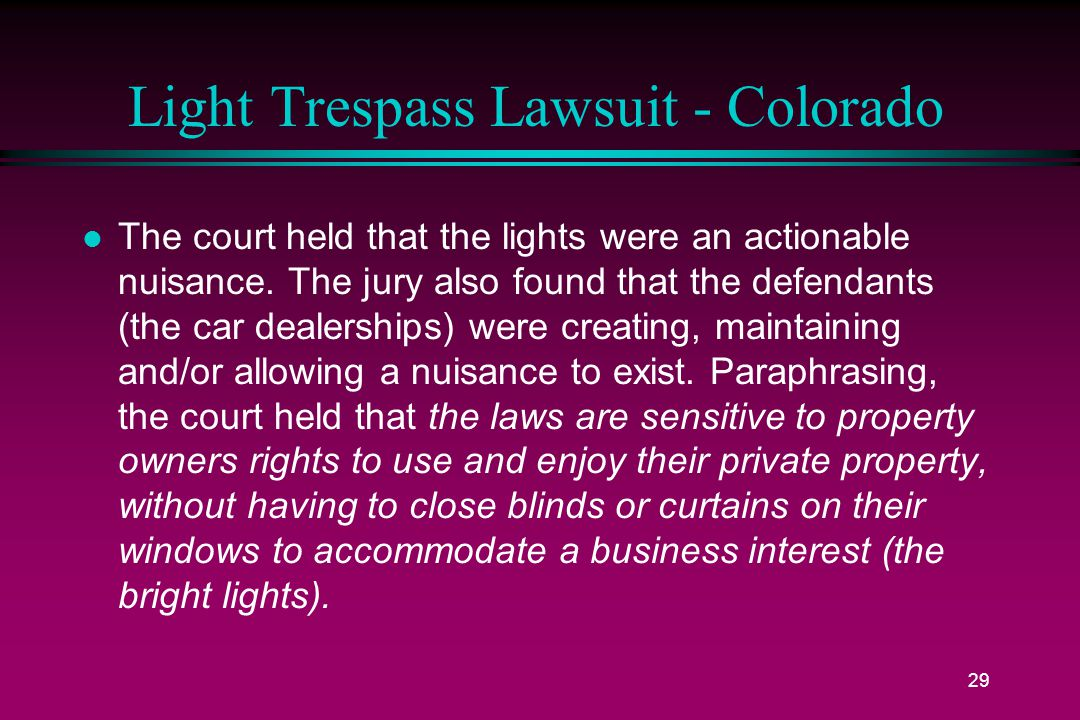 29 Light Trespass Lawsuit - Colorado l The court held that the lights were an actionable nuisance.