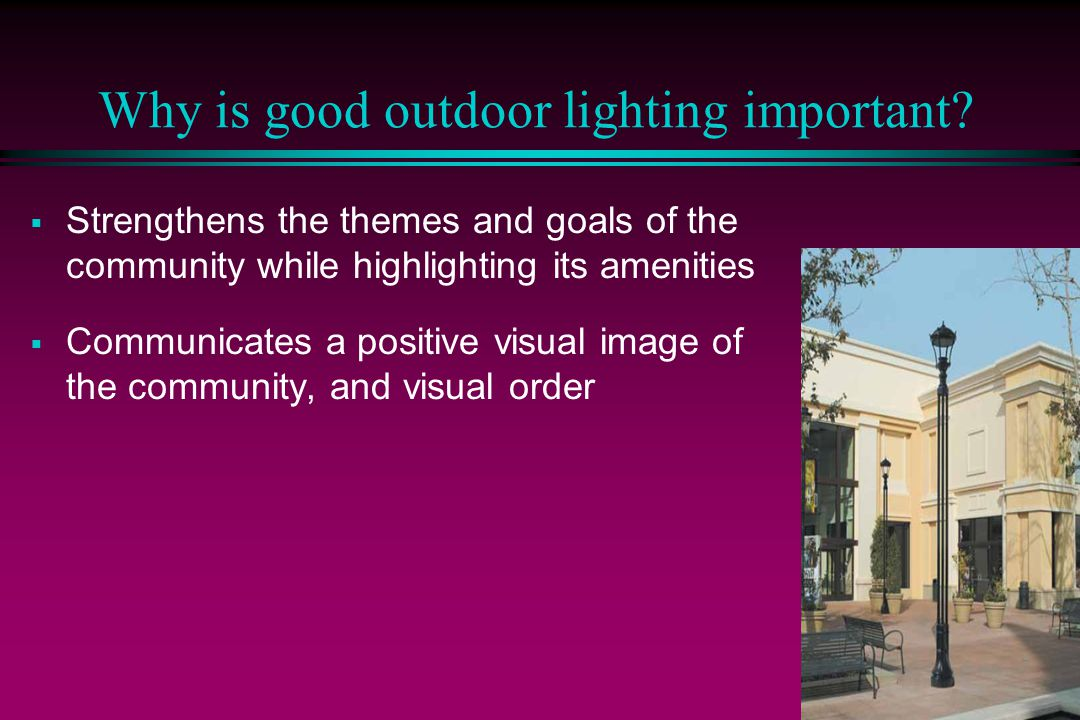 3 Why is good outdoor lighting important.