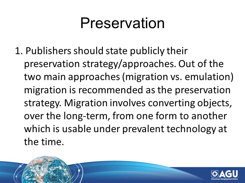 Preservation 1. Publishers should state publicly their preservation strategy/approaches.