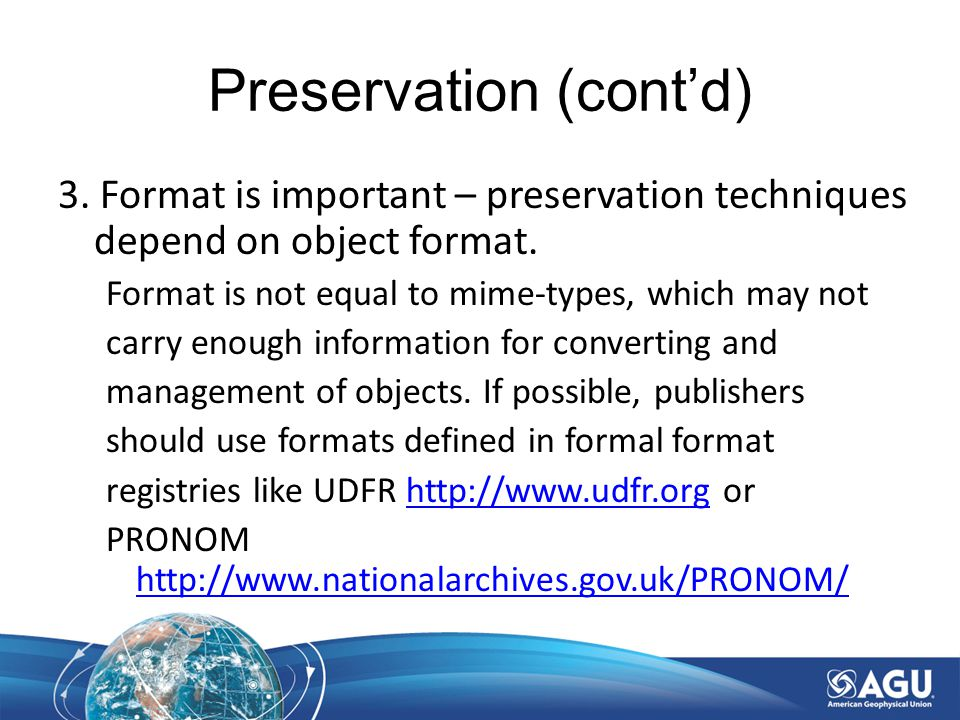Preservation (cont'd) 3. Format is important – preservation techniques depend on object format.