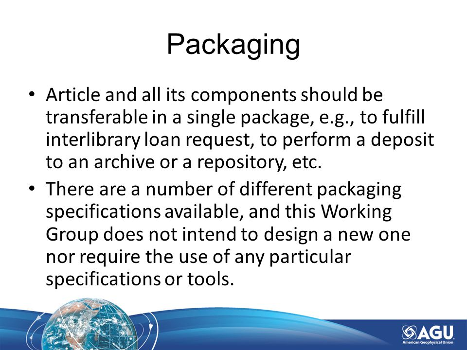 Packaging Article and all its components should be transferable in a single package, e.g., to fulfill interlibrary loan request, to perform a deposit to an archive or a repository, etc.