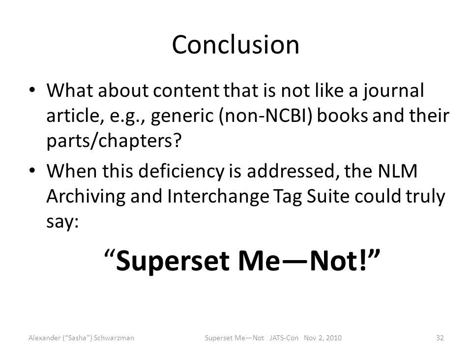 Conclusion What about content that is not like a journal article, e.g., generic (non-NCBI) books and their parts/chapters.