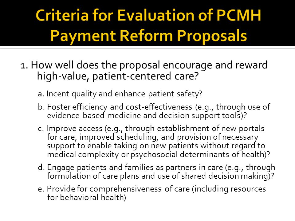 1. How well does the proposal encourage and reward high-value, patient-centered care.