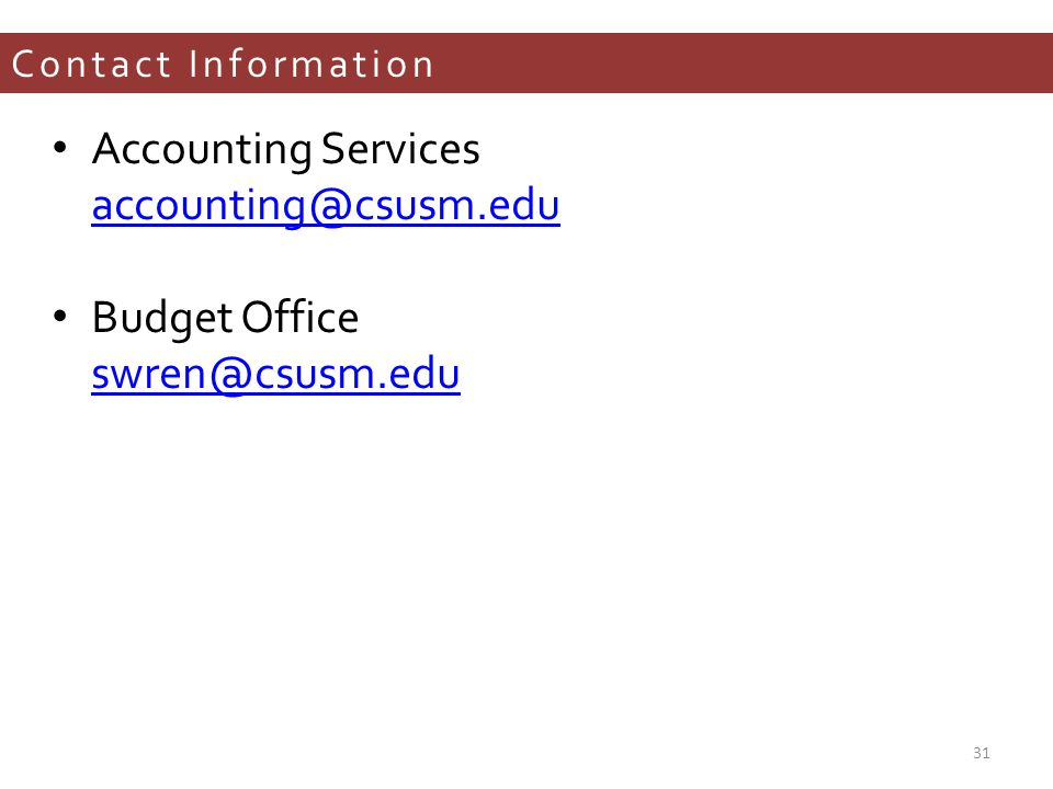 Contact Information Accounting Services  Budget Office  31