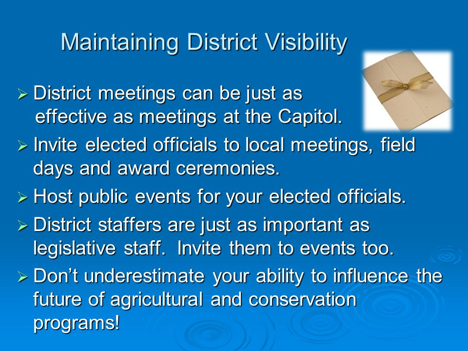 Maintaining District Visibility  District meetings can be just as effective as meetings at the Capitol.