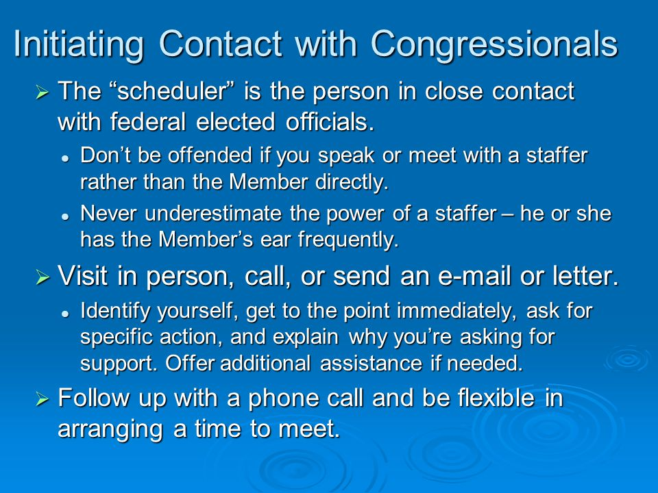  The scheduler is the person in close contact with federal elected officials.