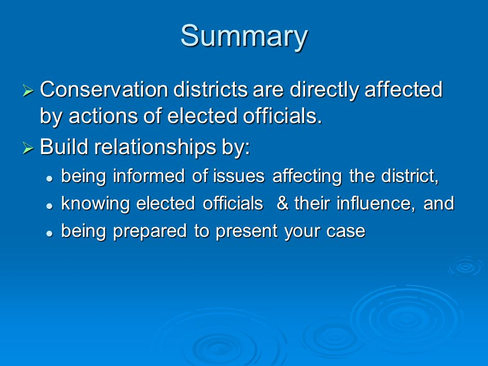 Summary  Conservation districts are directly affected by actions of elected officials.