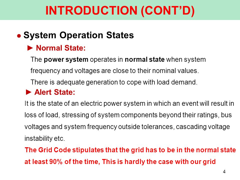 ● System Operation States INTRODUCTION (CONT'D) 4 ► Normal State: The power system operates in normal state when system frequency and voltages are close to their nominal values.