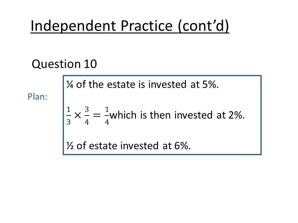 Independent Practice (cont'd) Question 10 Plan: