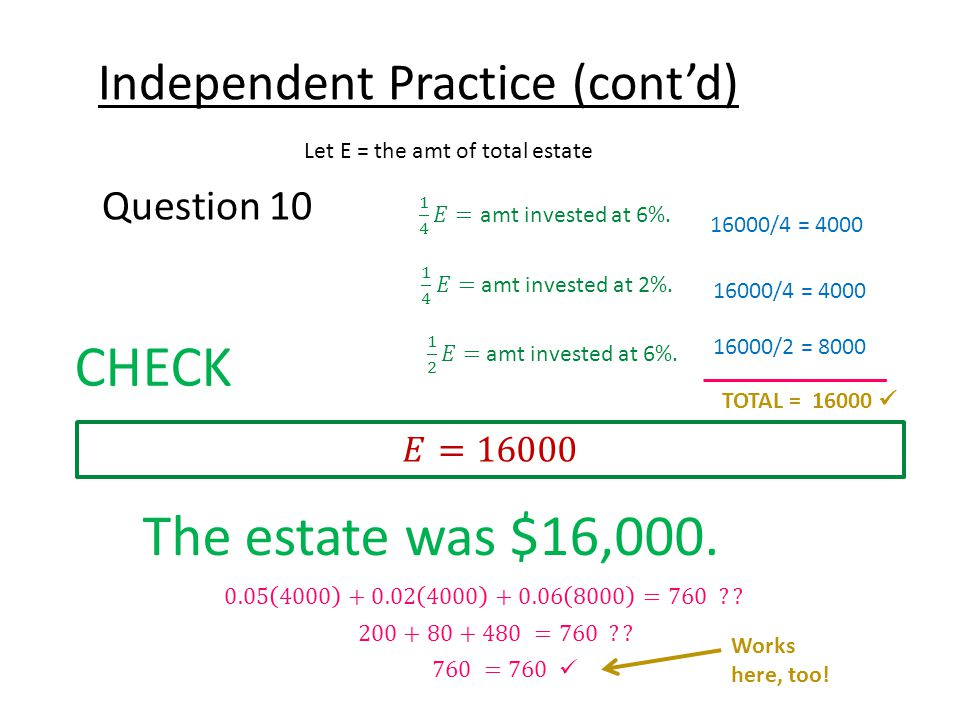 Independent Practice (cont'd) Question 10 CHECK The estate was $16,000.