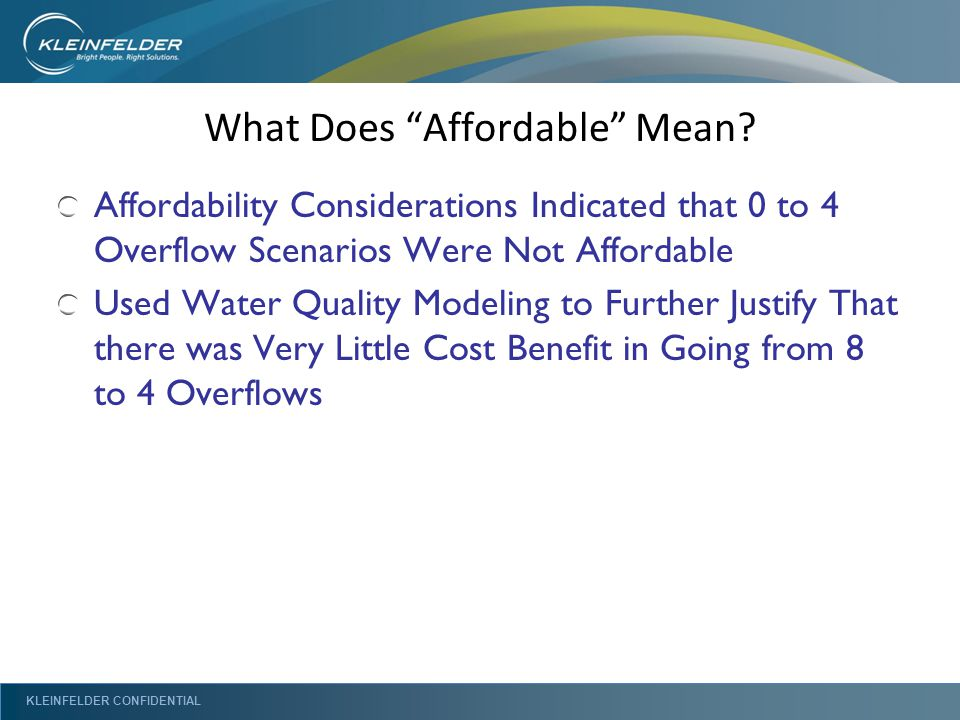 KLEINFELDER CONFIDENTIAL What Does Affordable Mean.