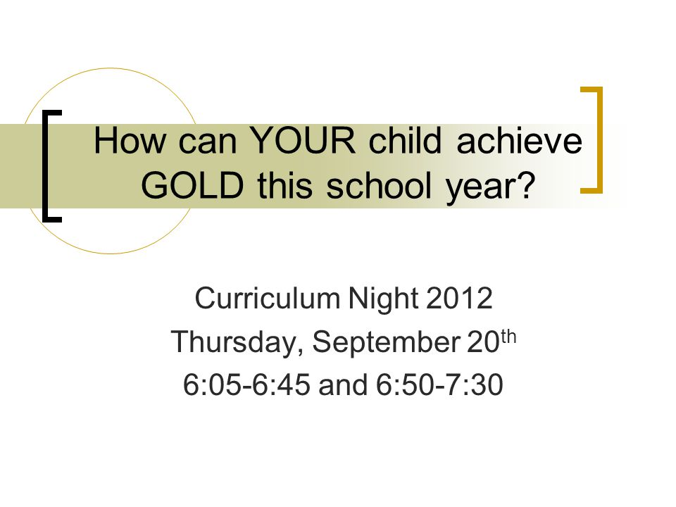 How can YOUR child achieve GOLD this school year.
