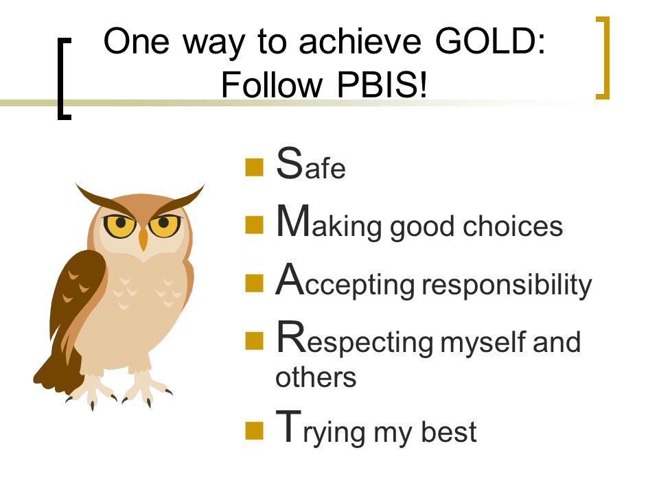 One way to achieve GOLD: Follow PBIS.