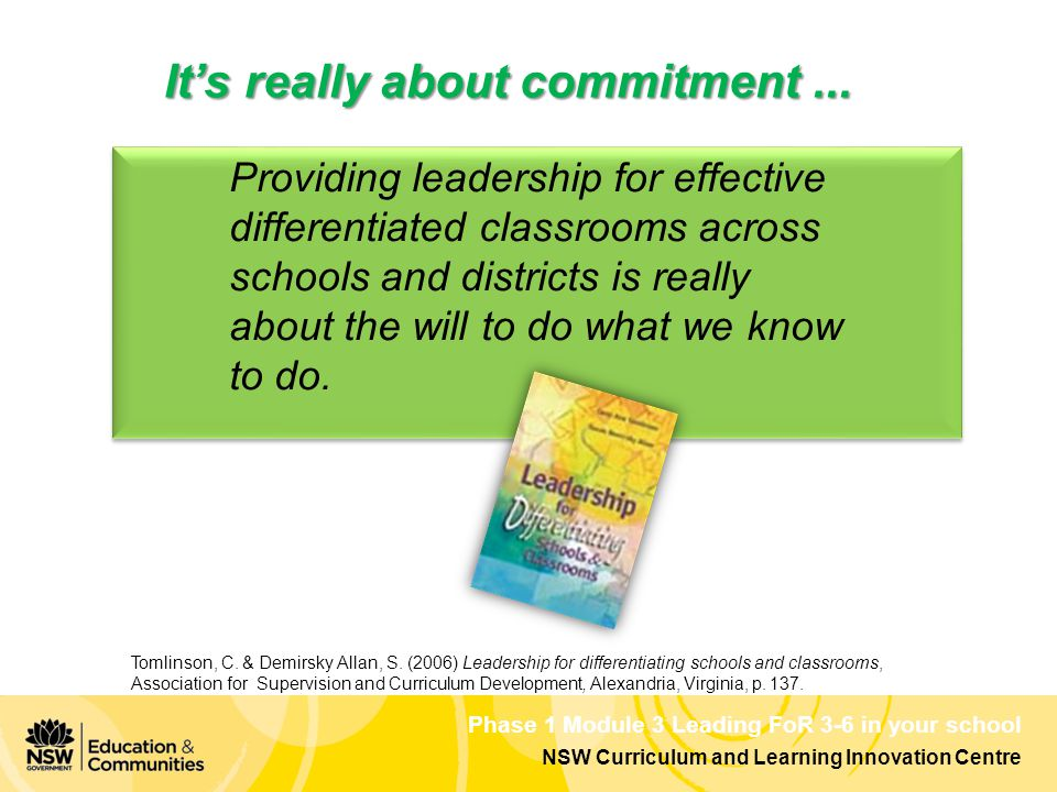 Phase 1 Module 3 Leading FoR 3-6 in your school NSW Curriculum and Learning Innovation Centre It's really about commitment...