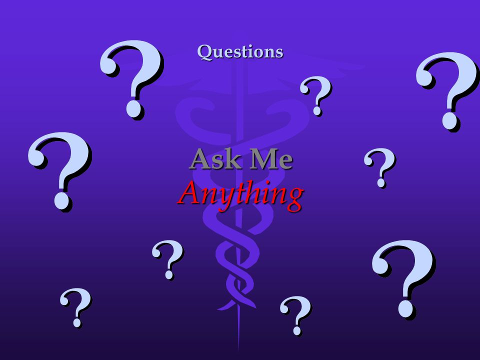 Questions Ask Me Anything