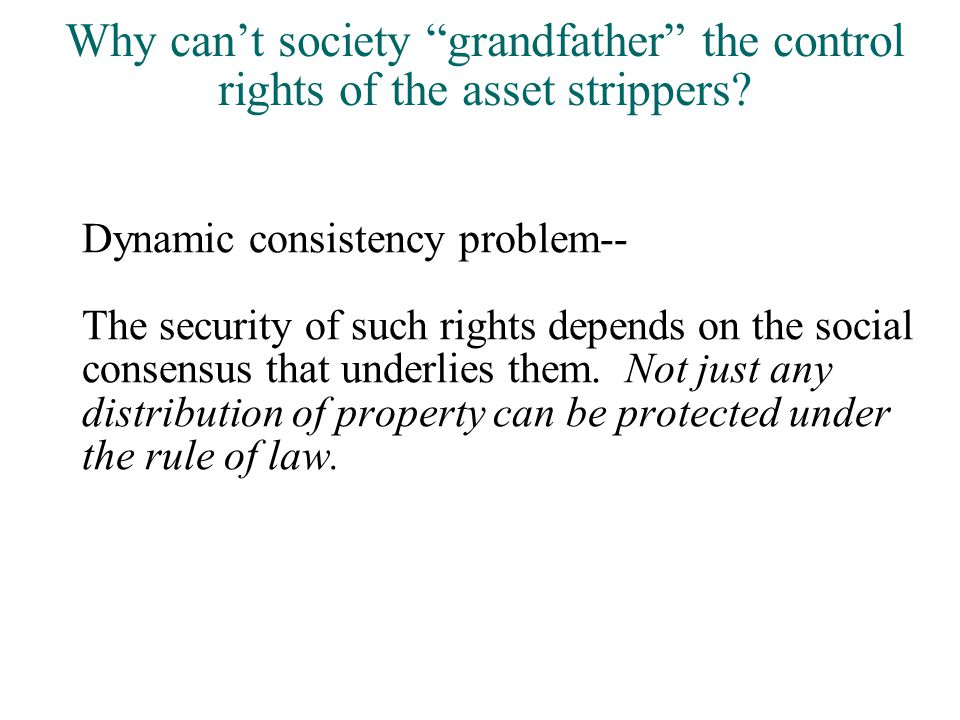 Why can't society grandfather the control rights of the asset strippers.