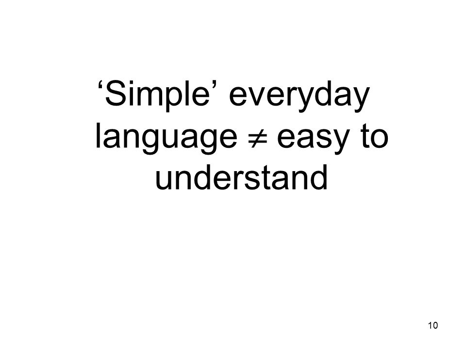 'Simple' everyday language  easy to understand 10