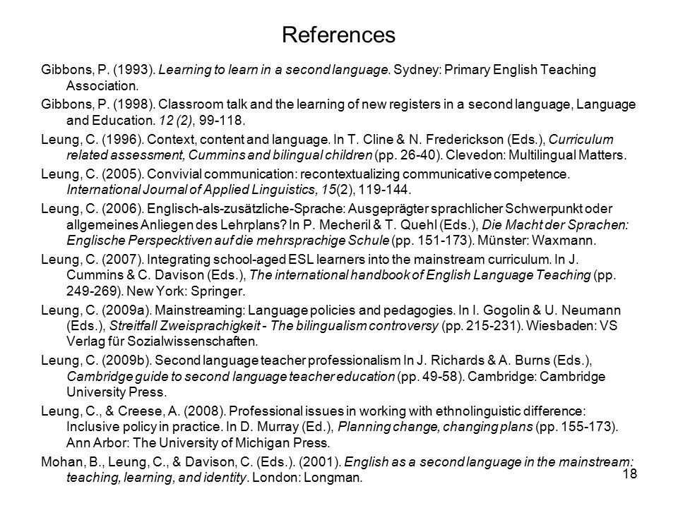 References Gibbons, P. (1993). Learning to learn in a second language.