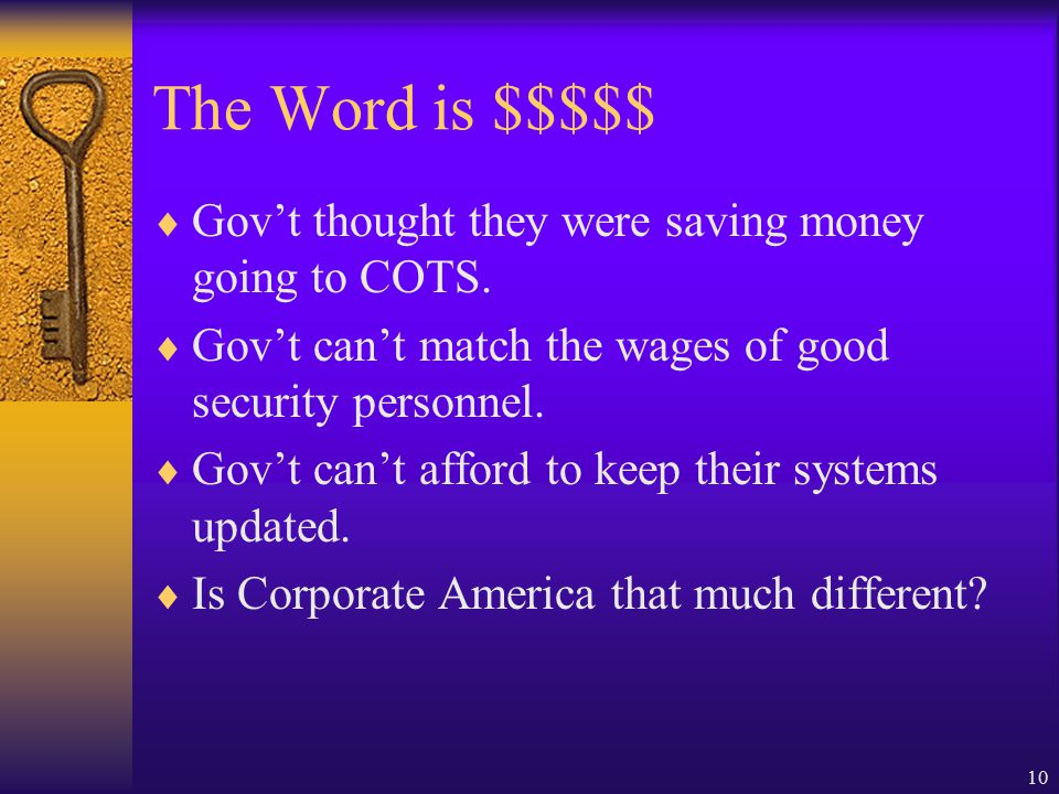 10 The Word is $$$$$  Gov't thought they were saving money going to COTS.