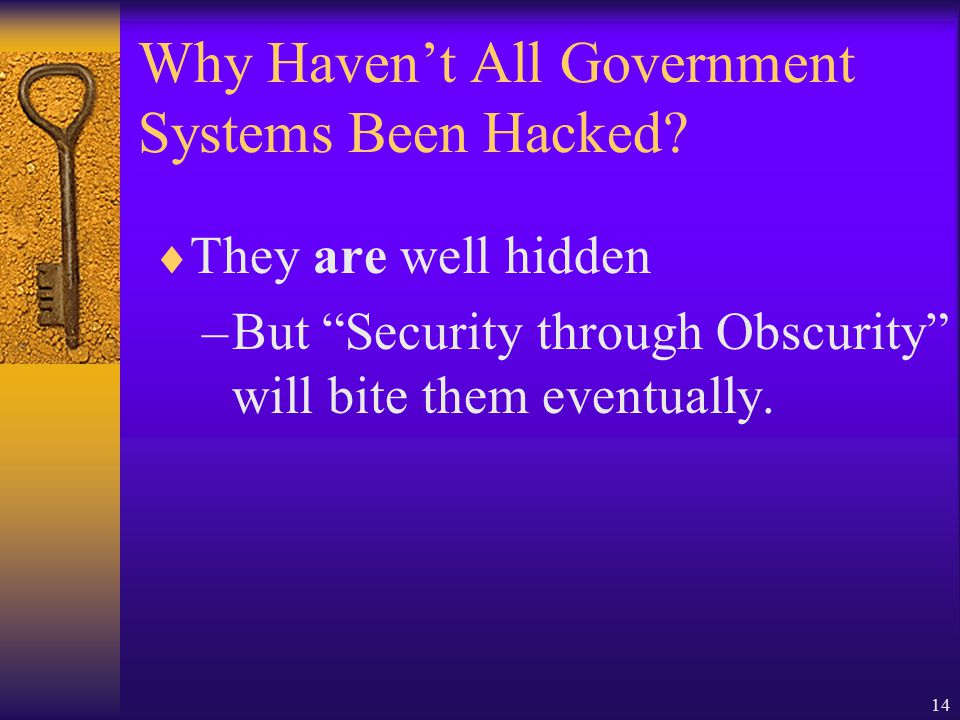14 Why Haven't All Government Systems Been Hacked.