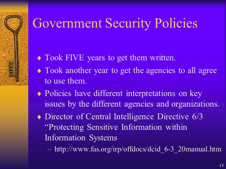 15 Government Security Policies  Took FIVE years to get them written.